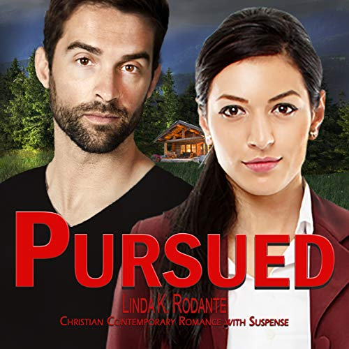 Pursued: Christian Contemporary Romance with Suspense audiobook cover art