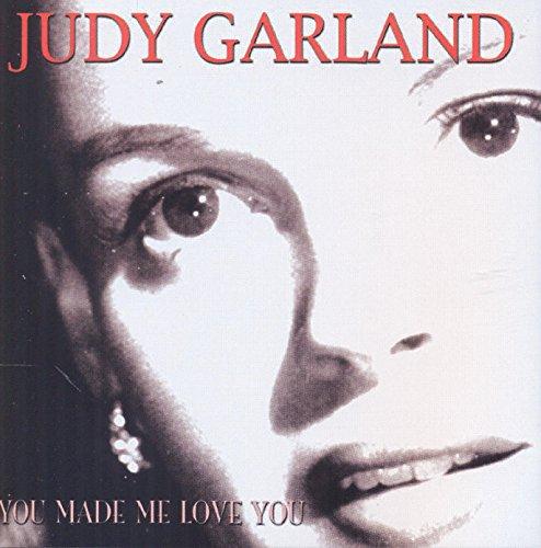 JUDY GARLAND- YOU MADE ME LOVE YOU-