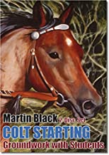 Colt Starting – Groundwork With Students by Martin Black - 2 DVD Set
