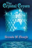 Brenda Clough Averidan 1. The Crystal Crown 2. The Dragon of Mishbil 3. The Realm Beneath 4. The Name of the Sun
