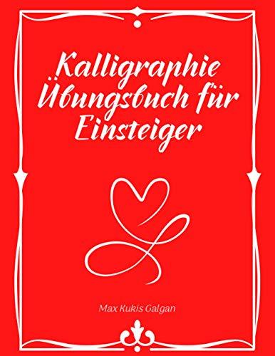 Kalligraphie Übungsbuch für Einsteiger: Übungsseiten mit schrägem Winkel für Handschrift und Schreiblernen   Papier zum Erlernen der modernen Kalligraphie mit spitzen Stiften