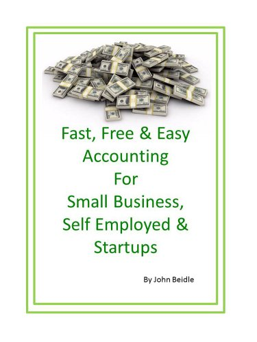 Fast Free & Easy Accounting for Small Business, Self-employed and Startups (English Edition)