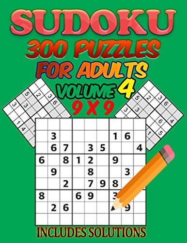 300 Sudoku Puzzle for Adults 9 x 9: Big Book Contains 375 Pages of 300 Sudoku Games for Adults and Suitable for Kids Large Print 1 Puzzle Per Page Fun Brain Games (Includes Solutions 9 x 9 Volume 4)