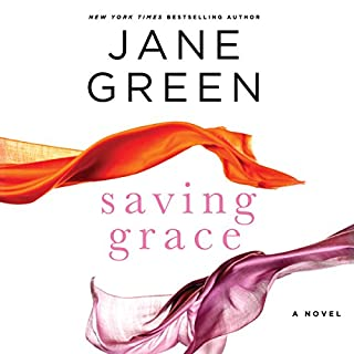 Saving Grace                   By:                                                                                                                                 Jane Green                               Narrated by:                                                                                                                                 Jane Green                      Length: 10 hrs and 59 mins     241 ratings     Overall 4.0