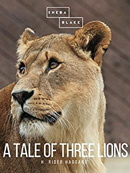 A Tale of Three Lions by [H. Rider Haggard]