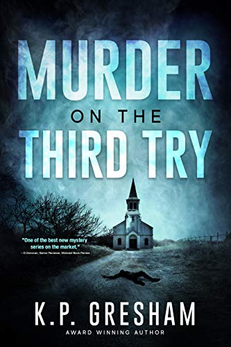Murder on the Third Try (A Pastor Matt Hayden Mystery Book 3) by [K.P. Gresham]