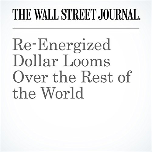 Re-Energized Dollar Looms Over the Rest of the World copertina