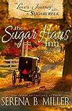 Love's Journey in Sugarcreek: The Sugar Haus Inn - Serena B. Miller