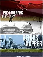 Dennis Hopper - Photographs, 1961-1967 de Walter Hopps