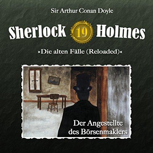 Der Angestellte des Börsenmaklers (Sherlock Holmes - Die alten Fälle 19 [Reloaded]) Titelbild