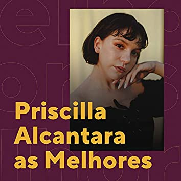 Priscilla Alcantara As Melhores