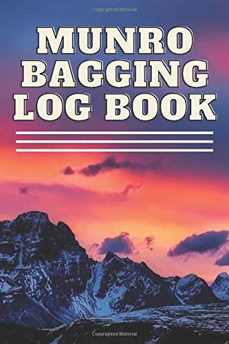 Munro Bagging Log Book: Hill Walking Bagging Journal with Space to Record all 282 Munros