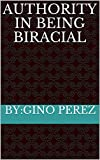 Authority in Being Biracial (English Edition)