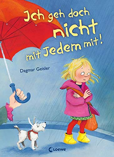 Ich geh doch nicht mit Jedem mit!: Präventionsbuch zum Vorlesen für Kinder ab 3 Jahre