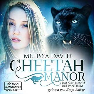 Das Geheimnis des Panthers     Cheetah Manor 2              Autor:                                                                                                                                 Melissa David                               Sprecher:                                                                                                                                 Katja Sallay                      Spieldauer: 10 Std. und 42 Min.     10 Bewertungen     Gesamt 4,6