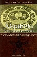 Alquimia De Las Nueve Dimensiones/ Alquemy of Nine Dimensions (Spanish Edition) by Barbara Hand Clow (2007-02-10)