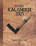 To-Do Kalender 2021 | Ziele setzen, Aufgaben effektiver erledigen | Lebensplaner, Planer: Terminkalender mit Wochen- und Monatsplaner | Mit To-Do ... von Zielen | 20,32 x 25,4 cm | ca. 142 Seiten