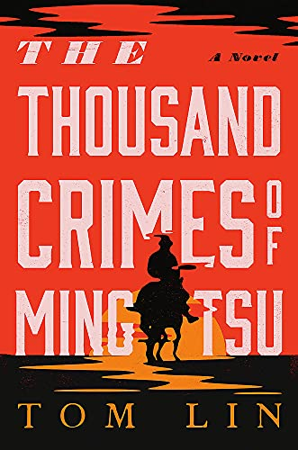Compare Textbook Prices for The Thousand Crimes of Ming Tsu  ISBN 9780316542159 by Lin, Tom