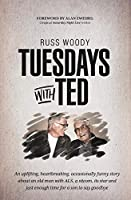 Tuesdays with Ted: An uplifting, heartbreaking, occasionally funny story about an old man with ALS, a sitcom, its star and just enough time to say good-bye