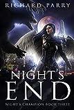 Night's End: A Werewolf Supernatural Thriller Adventure (Night's Champion Book 3)
