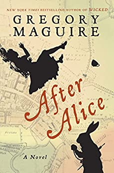 After Alice by [Gregory Maguire]