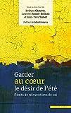 Garder au cœur le désir de l'été: Récits de réinventions de soi (French Edition)