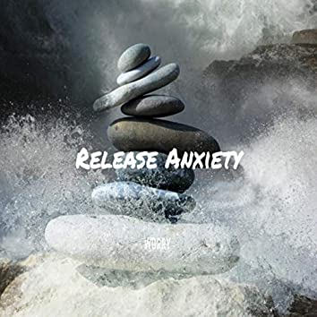 Release Anxiety