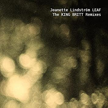 Leaf - The King Britt Remixes