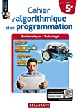 Cahier d'algorithmique et de programmation 5e (2018) - Cahier élève (2018)