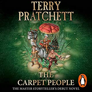 The Carpet People                   By:                                                                                                                                 Terry Pratchett                               Narrated by:                                                                                                                                 Richard Mitchley                      Length: 4 hrs and 38 mins     148 ratings     Overall 4.6
