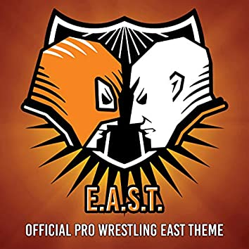 E.A.S.T. (Official Pro Wrestling EAST Theme)