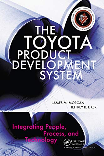 The Toyota Product Development System: Integrating People, Process, and Technology (English Edition)