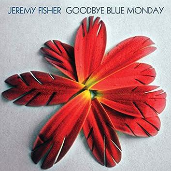 Goodbye Blue Monday