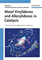 Metal Vinylidenes and Allenylidenes in Catalysis: From Reactivity to Applications in Synthesis