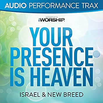 Your Presence Is Heaven [Audio Performance Trax]