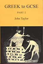 Greek to GCSE: Pt. 2 2nd (second) Revised Edition by Taylor, John published by Bristol Classical Press (2008)