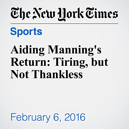 Aiding Manning's Return: Tiring, but Not Thankless cover art