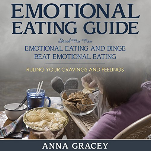 Emotional Eating Guide: Break Free From Emotional Eating and Binge audiobook cover art