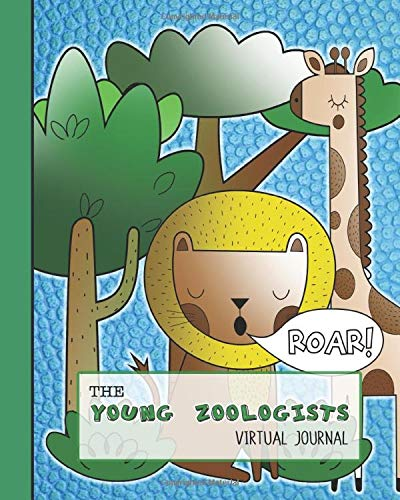 The young zoologists virtual journal: Creative nature focused study fun investigative learning...