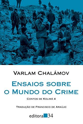 Ensaios sobre o mundo do crime: Contos de Kolimá 4