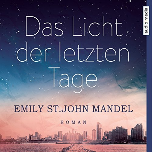 Das Licht der letzten Tage                   By:                                                                                                                                 Emily St. John Mandel                               Narrated by:                                                                                                                                 Stephanie Kellner                      Length: 6 hrs and 48 mins     Not rated yet     Overall 0.0