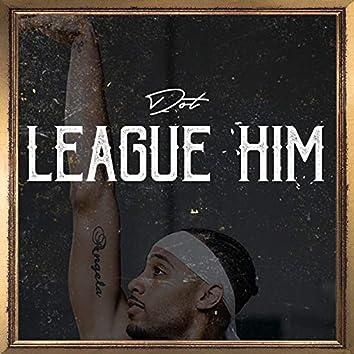League Him