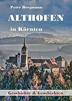 Althofen in Kaernten: Geschichte und Geschichten