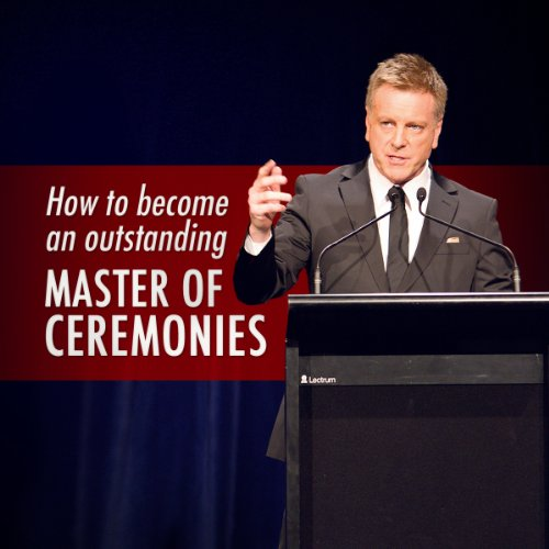 How to Become an Outstanding Master of Ceremonies audiobook cover art