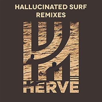 Hallucinated Surf (Remixes)