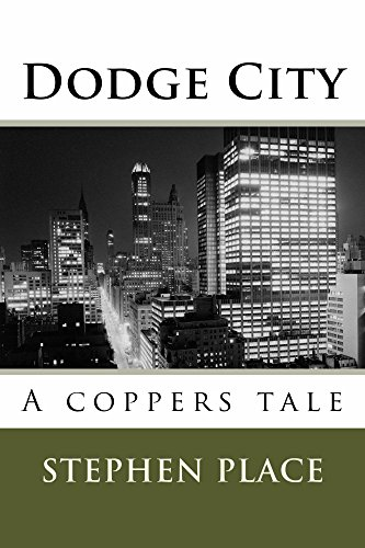 Book: Dodge City - A Coppers Tale Part I by Stephen Place