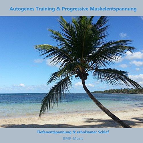 Autogenes Training & Progressive Muskelentspannung - Tiefenentspannung & erholsamer Schlaf