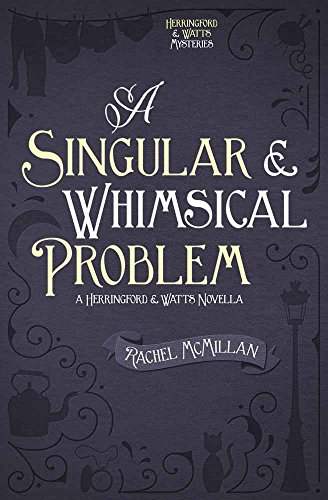A Singular and Whimsical Problem (Herringford and Watts Mysteries) by [Rachel McMillan]