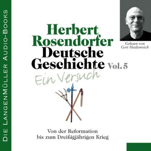 Deutsche Geschichte - Ein Versuch (Vol. 5). Von der Reformation bis zum Dreißigjährigen Krieg cover art