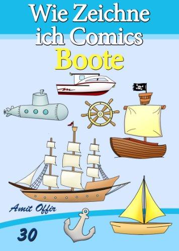 Zeichnen Bücher: Wie Zeichne ich Comics - Boote (Zeichnen für Anfänger Bücher 30)